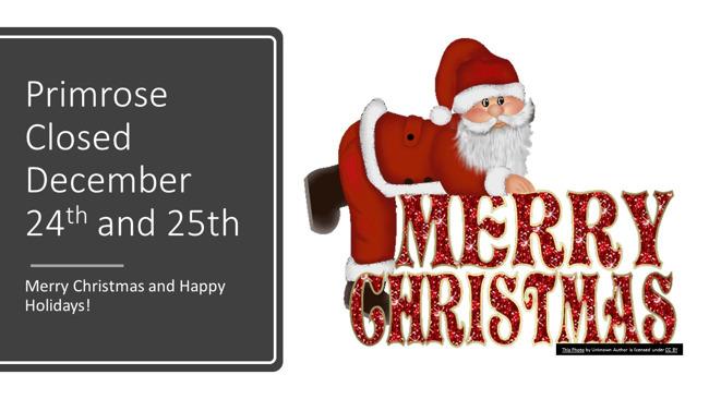 Primrose Closed - 12/24 & 12/25