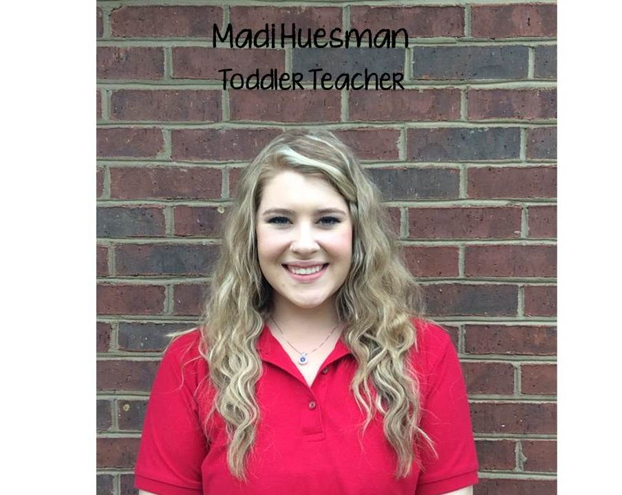 Ms. Madison Huesman , Toddler Teacher