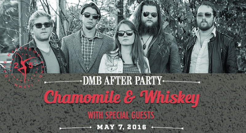 DMB After Party ft. Chamomile & Whiskey