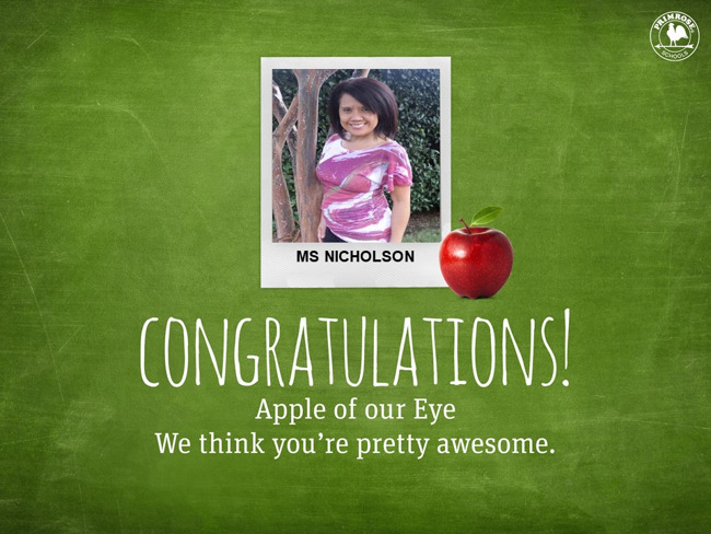 Congratulations Ms. Nicholson on being our March Apple of Our Eye, we think you are pretty special!