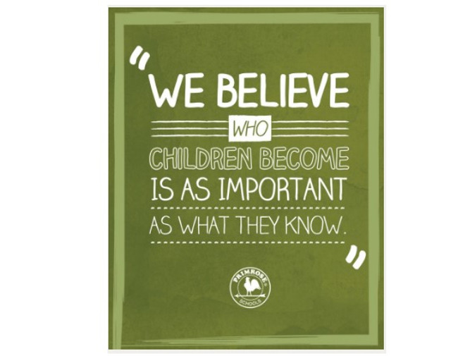 "Poster stating ""We believe who children become is as important as what they know"""