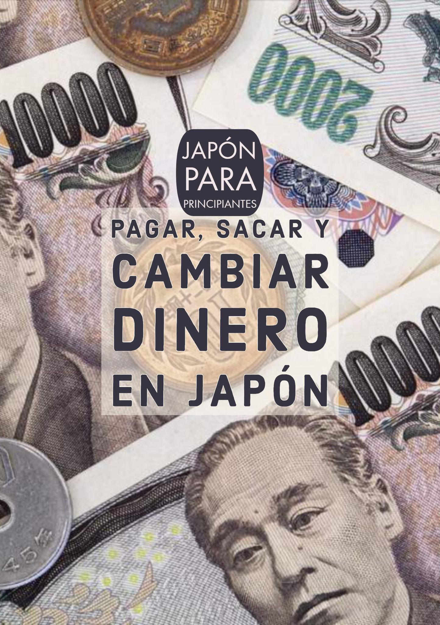 Pagar, sacar y cambiar dinero en Japón