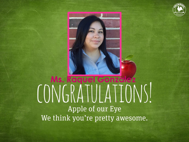 Congratulations Ms. Gonzalez on being our February Apple of Our Eye!