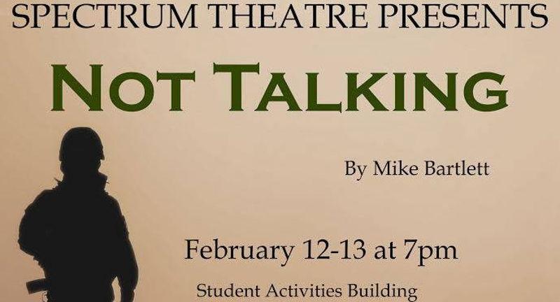 Spectrum Theatre Presents: NOT TALKING