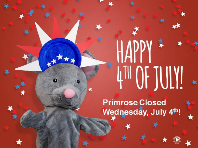 Primrose closed on July 4th