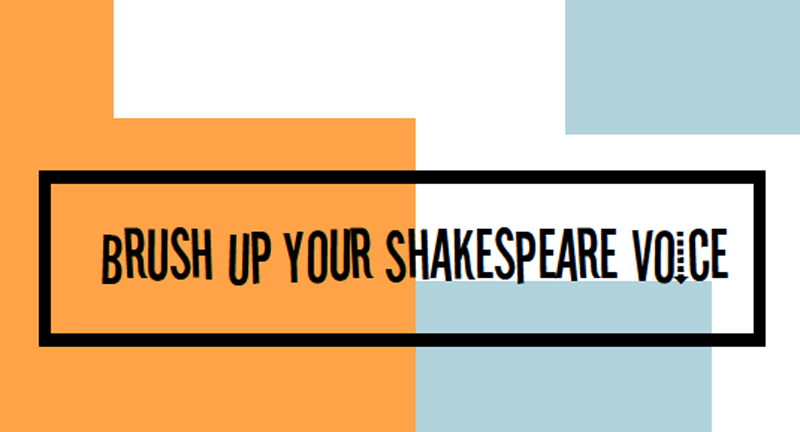 Brush Up Your Shakespeare Voice