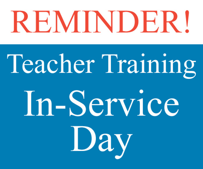 Reminder for Teachers in service training day