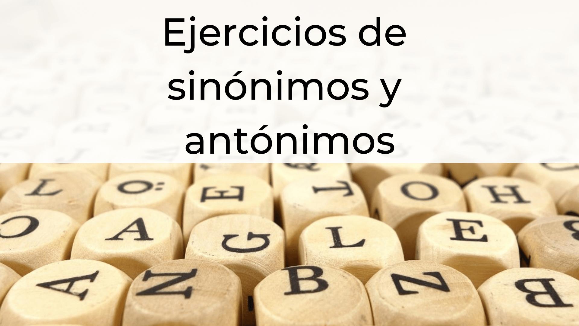 ejercicios de sinónimos y antónimos para niños de primaria